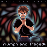 Matt Kosinski – Triumph and Tragedy