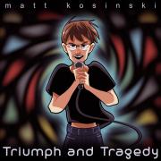 Matt Kosinski – Triumph and Tragedy