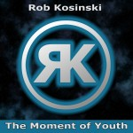 "Rob Kosinski - ""The Moment of Youth"""