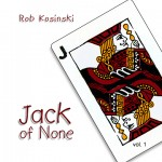 "Rob Kosinski - ""Jack of None"""